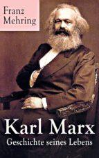 Karl Marx - Geschichte seines Lebens (Vollständige Biografie) (ebook)