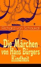 Die Märchen von Hans Bürgers Kindheit (Vollständige Ausgaben) (ebook)