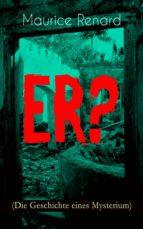 ER? (Die Geschichte eines Mysterium) (ebook)