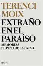 Extraño en el Paraíso (Memorias. El Peso de la Paja 3) (ebook)