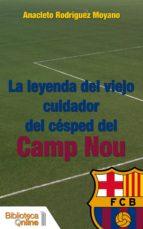 La leyenda del viejo cuidador del césped del Camp Nou (ebook)