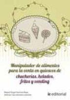 Manipulador de alimentos para la venta en quioscos de chucherías, helados, fritos y vending (ebook)