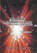 MAS ALLA DE LA ETERNIDAD Y EL INFINITO...EL PRINCIPIO Y EL FIN DE LO EXISTENCIAL (ebook)