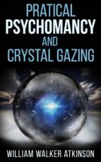 Pratical Psychomancy and Crystal gazing (ebook)