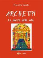 Archetipi - La danza della vita (ebook)