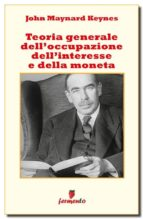 Teoria Generale dell'Occupazione dell'Interesse e della Moneta (ebook)