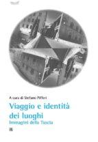 Viaggio e identità dei luoghi Immagini della Tuscia (ebook)