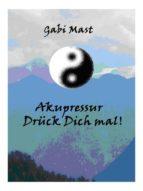 Akupressur- Drück Dich mal! (ebook)