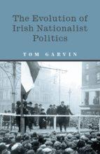 The Evolution of Irish Nationalist Politics (ebook)