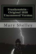 Frankenstein - Original 1818 Uncensored Version  (ebook)