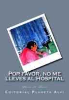 POR FAVOR, NO ME LLEVES AL HOSPITAL (ebook)