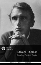 Delphi Complete Poetical Works of Edward Thomas (Illustrated) (ebook)
