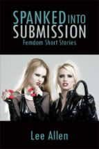 Spanked Into Submission (ebook)