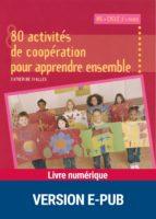 80 activités de coopération pour apprendre ensemble (ebook)