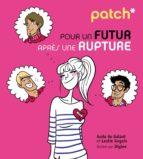 PATCH pour un futur après une rupture (ebook)