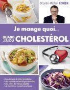 Je mange quoi... quand j'ai du cholestérol (ebook)