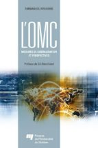 L'OMC : mesures de libéralisation et perspectives (ebook)