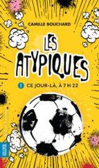 Les Atypiques 1 - Ce jour-là, à 7h22 (ebook)