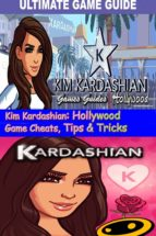 Kim Kardashian: Hollywood Game Cheats, Tips & Tricks (ebook)
