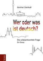 Wer oder was ist deutsch? (ebook)