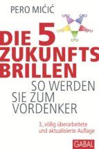 Die 5 Zukunftsbrillen (ebook)