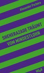 Sheherazade träumt vom Mindestlohn (ebook)