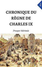 Chronique Du Règne De Charles IX (Annoté) (ebook)