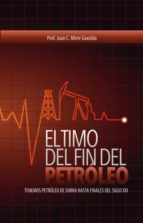 EL TIMO DEL FIN DEL PETRÓLEO   -   Tenemos petróleo de sobra hasta el final del siglo XXI (ebook)