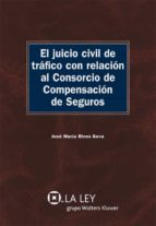 El juicio civil de tráfico con relación al Consorcio de Compensación de Seguros (ebook)