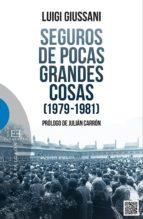Seguros de pocas grandes cosas (1979-1981) (ebook)