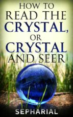 How to Read the Crystal, or Crystal and Seer (ebook)