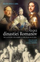 Saga dinastiei Romanov. De la Petru cel Mare la Nicolae al II-lea (ebook)