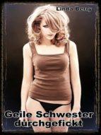 Geile Schwester durchgefickt (ebook)