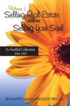 Selling Real Estate without Selling Your Soul, Volume 1 (ebook)