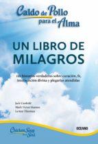 Caldo de pollo para el alma: un libro de milagros (ebook)