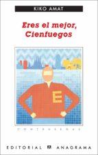 Eres el mejor, Cienfuegos (ebook)