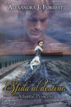 Sfida al destino - Atlantic Princess (ebook)