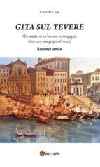 """""""Gita sul Tevere (Tre uomini su un barcone in compagnia di un cane non proprio di razza)"""" - Romanzo comico (ebook)"""