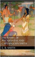 The Story of Pocahontas and Captain John Smith (ebook)