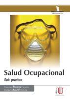 Salud ocupacional. Guía práctica (ebook)