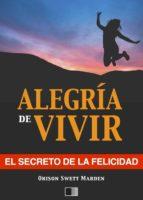La alegría de vivir : El Secreto de la Felicidad (ebook)