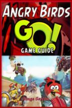 Angry Birds GO! Game Guide (ebook)