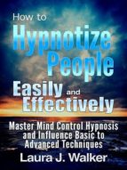 How to Hypnotize People Easily and Effectively (ebook)