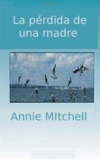 La Pérdida De Una Madre (ebook)