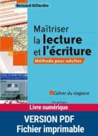 Maîtriser la lecture et l'écriture - Méthode pour adultes (ebook)