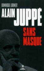 Alain Juppé sans masque (ebook)