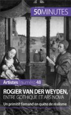 Rogier Van der Weyden, entre gothique et ars nova (ebook)