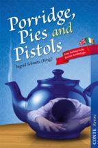 Porridge, Pies and Pistols (ebook)