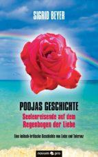 Poojas Geschichte - Seelenreisende auf dem Regenbogen der Liebe (ebook)