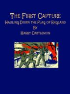 The First Capture: Hauling Down the Flag of England (ebook)